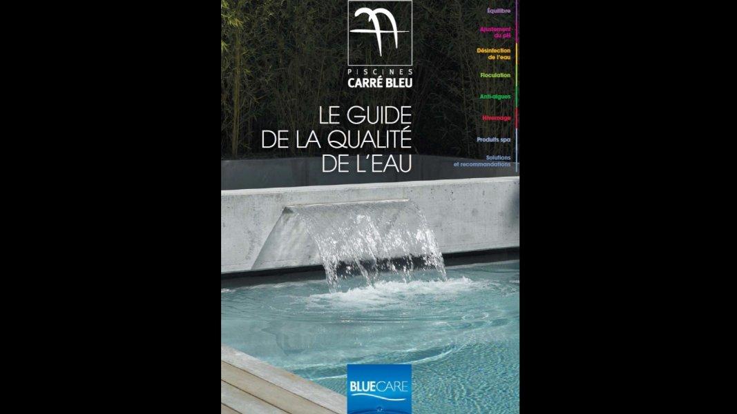 Le Guide de la qualité de l'eau CARRE BLEU